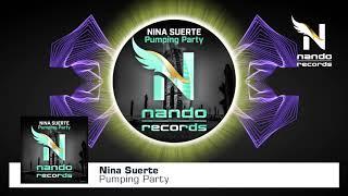 Nina Suerte   Pumping Party (Original Mix)