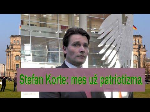 Stefan Korte: Nacionalizmas tai sveikas patriotizmas