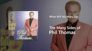Phil Thomas - What Will My Mary Say