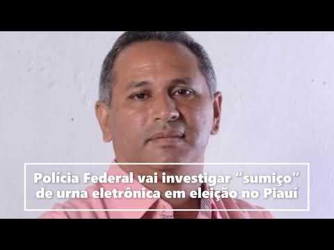 """Polícia Federal vai investigar """"sumiço"""" de urna eletrônica na eleição de Matias Olímpio Piauí"""