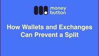 How Wallets and Exchanges Can Prevent a Split