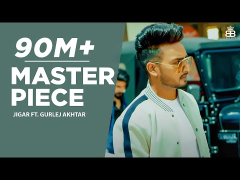 Master Piece : Jigar Ft Gurlej Akhtar (Full Video)   Desi Crew   Kaptaan   Latest Punjabi Songs 2019