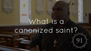 What is a canonized saint?