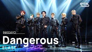ELAST(엘라스트) - Dangerous @인기가요 inkigayo 20210117