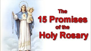 The 15 Promises Of The Holy Rosary