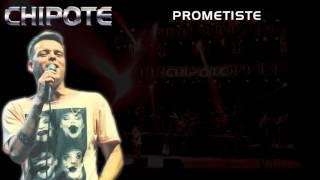 Chipote - Prometiste (letra) | Caravana Chipotera