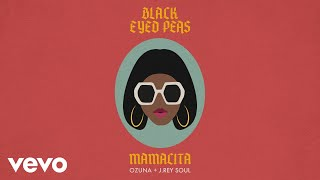 Black Eyed Peas, Ozuna, J. Rey Soul - MAMACITA (Audio)