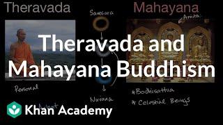 Theravada and Mahayana Buddhism   World History   Khan Academy