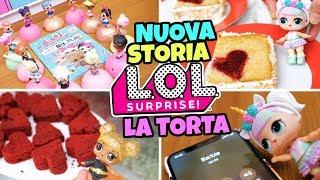 Le LOL SURPRISE FANNO LA TORTA DELLE LOL: Nuova Storia Incredibile