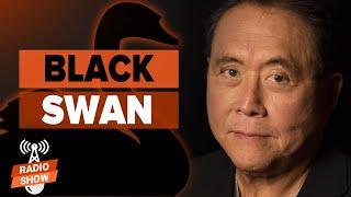 are we experiencing a black swan event? robert kiyosaki & harry dent [rich dad show radio]