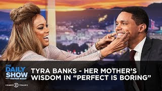 Tyra Banks - Her Mother's Wisdom in