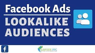 Facebook Ads Lookalike Audiences Tutorial
