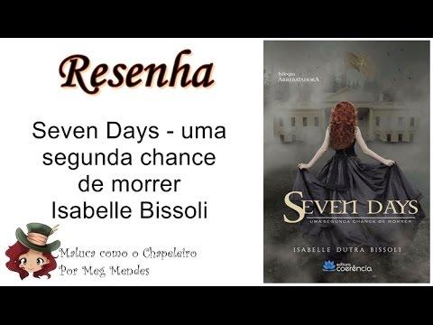 RESENHA | Seven days (Trilogia Arrebatadora 1) - Isabelle Bissoli
