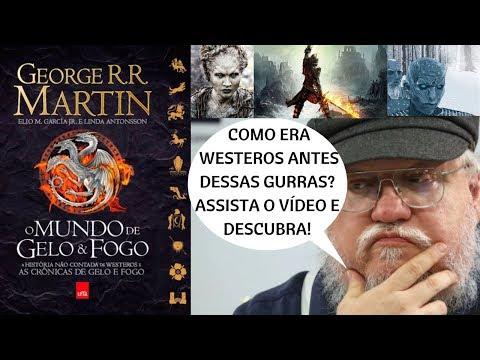 EXPLICANDO O MUNDO DE GELO E FOGO - GEORGE R. R. MARTIN ? PARTE 1/2