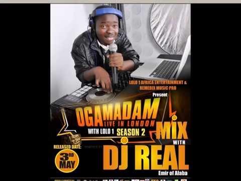OGA MADAM LIVE IN LONDON MIXTAPE(season 2) by DJ REAL