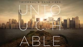 Tritonal & Cash Cash - Untouchable (Henry Fong Remix)