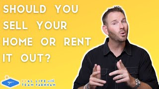 Should You Sell Your Home Or Turn It Into A Rental Property?