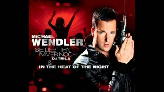 Michael Wendler - In The Heat Of The Night