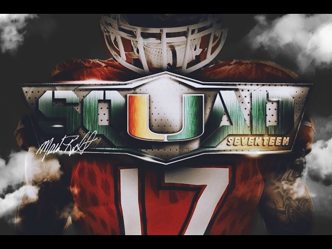 Miami Hurricanes 2017  Recruiting Class | SqUad17 | Culture On A New Level |
