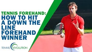 TENNIS FOREHAND | How To Hit A Down The Line Forehand Winner