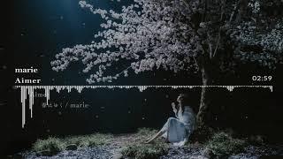 【中日歌詞】Aimer-marie