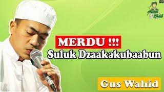 Gambar cover Masya'allah Merdunya Suara Gus Wahid AHBABUL MUSTHOFA Suluk Dzaakakubaabun ﺫَﺍﻙَ ﻗــُـــﺒــَــﺎﺏٌ HD