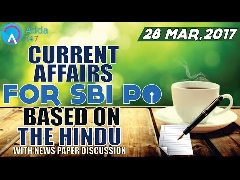 SBI PO 2017 : CURRENT AFFAIRS FOR SBI PO BASED ON THE HINDU (28th March,2017)