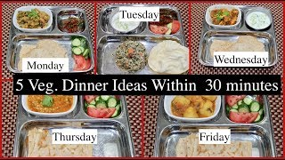 Monday -Friday 30 Minutes Indian Dinner Recipes | Quick Dinner Ideas | Simple Living Wise Thinking