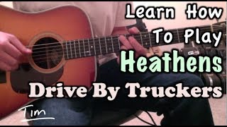 Drive By Truckers Patterson Hood Heathens Guitar Lesson, Chords and Tutorial