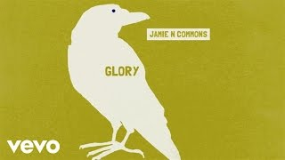 Jamie N Commons   Glory (Audio)