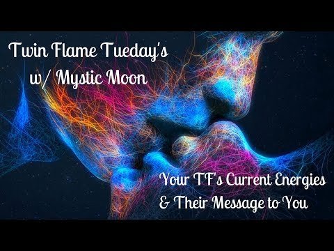 Twin Flame Tuesday's with Mystic Moon - Your Twin Flame's Energy & Message to You