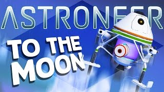 Astroneer Gameplay - To the Moon! - Let's Play Astroneer Part 6
