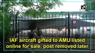 IAF aircraft gifted to AMU listed online for sale, post removed later  IMAGES, GIF, ANIMATED GIF, WALLPAPER, STICKER FOR WHATSAPP & FACEBOOK