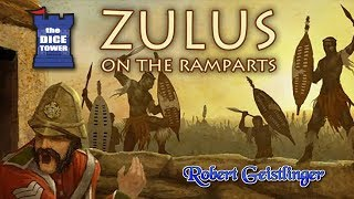 Zulus on the Ramparts! Review - with Robert Geistlinger
