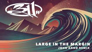 311 - Large In The Margin (John Anno Remix 2003)
