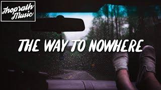Alec Benjamin   The Way To Nowhere (Lyrics)