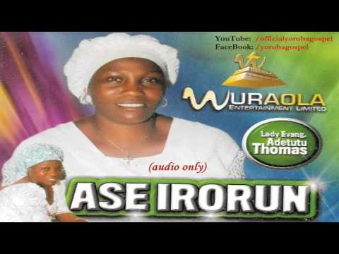 Evang Adetutu Thomas - Ase Irorun   [Official Yoruba Gospel]