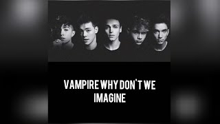 Vampire Why Don't We part 7