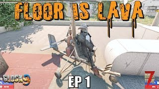7 Days To Die - Floor Is Lava EP1