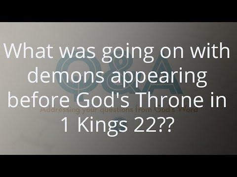 What was going on with demons appearing before God's Throne in 1 Kings 22?