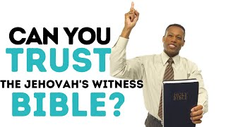 The Jehovah's Witness Bible - Can you Trust it? Part One
