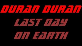 Duran Duran - Last Day on Earth