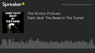 Dark Vault: The Beast In The Tunnel