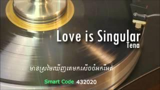Tena - Love Is Singular  [Official Audio] +Lyrics