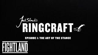 Jack Slack's Ringcraft: The Art Of The Stance