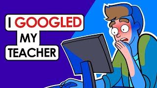 I Googled My Teacher And Found His Dirty Secret
