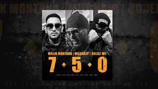 Malik Montana feat.Milonair, Bonez Mc - 7 5 0 (prod.by OLEK)