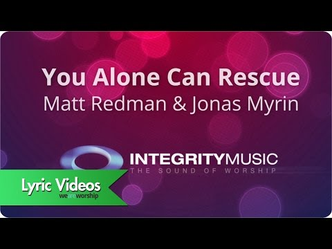 You Alone Can Rescue - Youtube Lyric Video