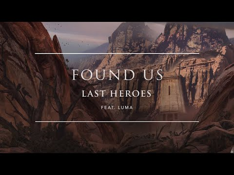 Last Heroes - Found Us (Feat. Luma) [Official Audio] | Ophelia Records