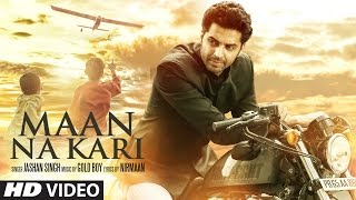 Maan Na Kari  Jashan Singh